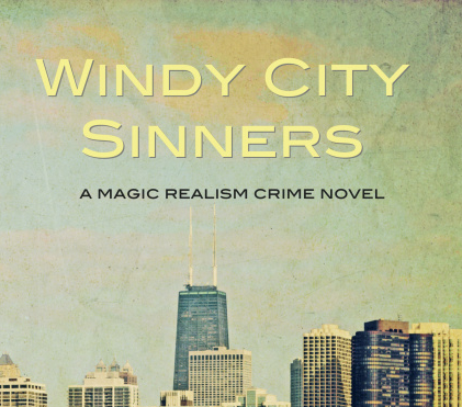 Review of WINDY CITY SINNERS: A Magic Realism Crime Novel by Melanie Villines